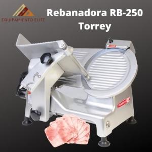 ✅ Rebanadora Torrey RB-250 🥇