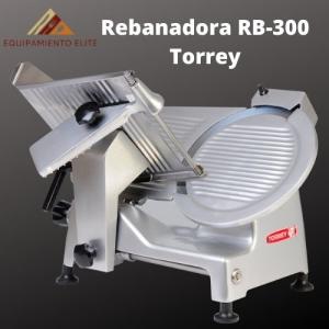✅ Rebanadora Torrey RB-300 🥇